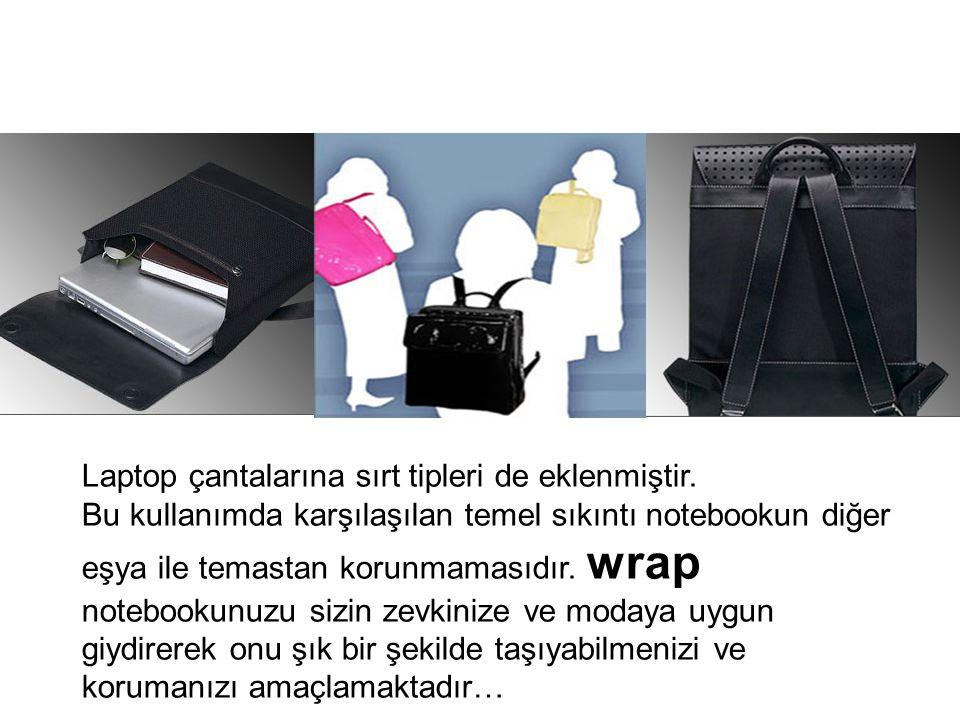 Laptop çantalarına sırt tipleri de eklenmiştir.