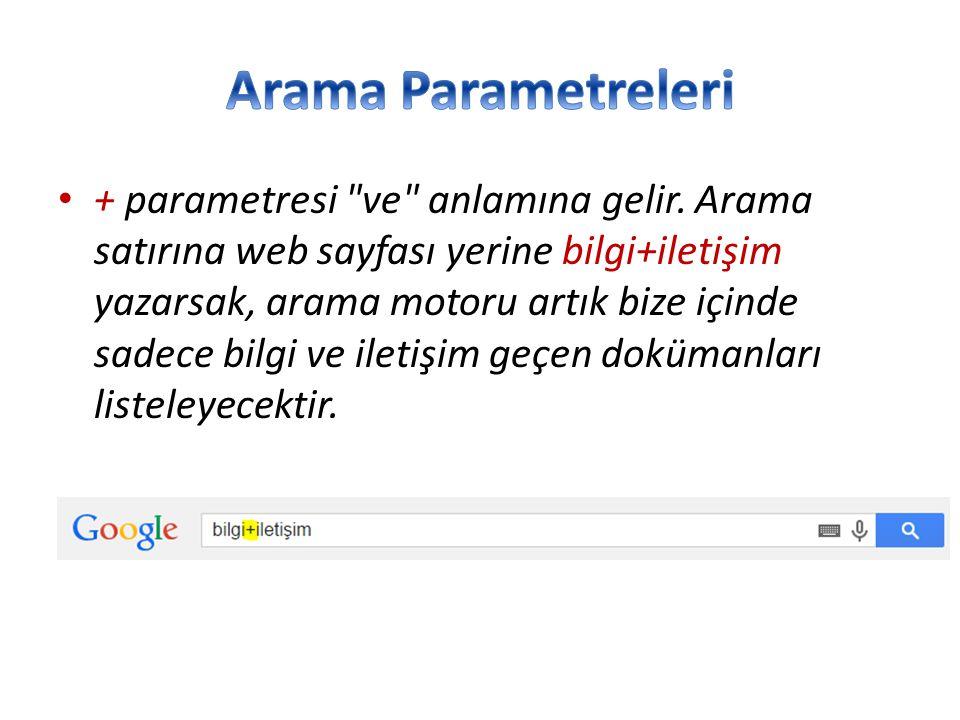 + parametresi ve anlamına gelir.