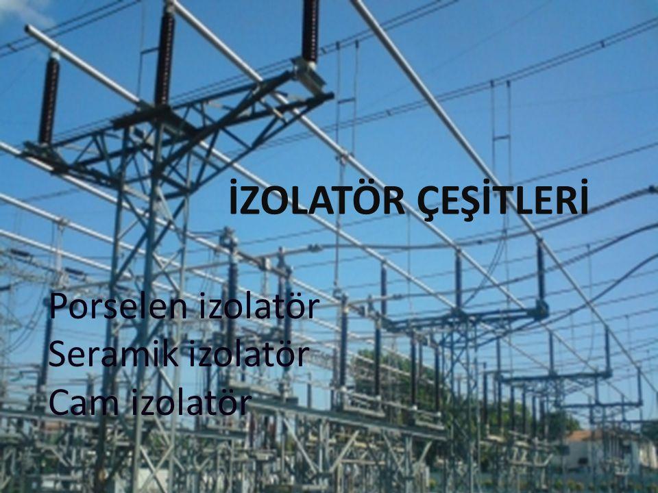 Porselen izolatör Seramik izolatör Cam izolatör İZOLATÖR ÇEŞİTLERİ