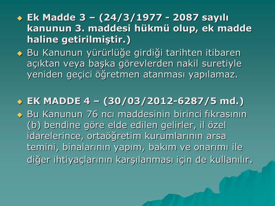  Ek Madde 3 – (24/3/1977 - 2087 sayılı kanunun 3.