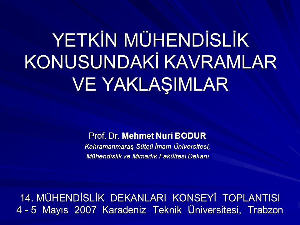 YETKİN MÜHENDİSLİK KONUSUNDAKİ KAVRAMLAR VE YAKLAŞIMLAR Prof.