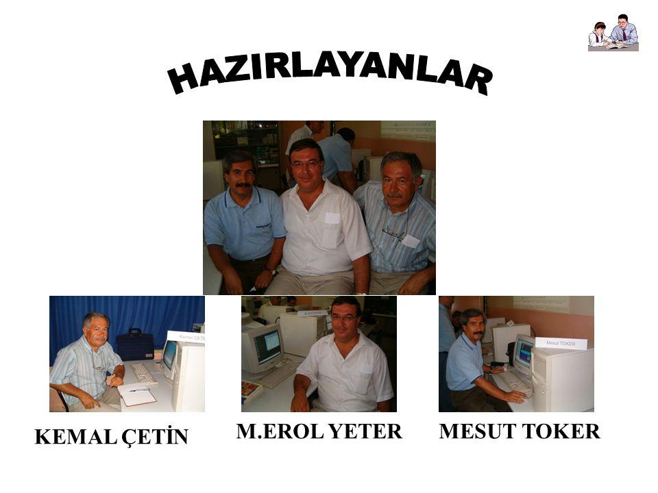 KEMAL ÇETİN M.EROL YETERMESUT TOKER