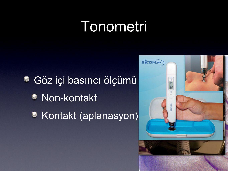 Tonometri Göz içi basıncı ölçümü Non-kontakt Kontakt (aplanasyon)