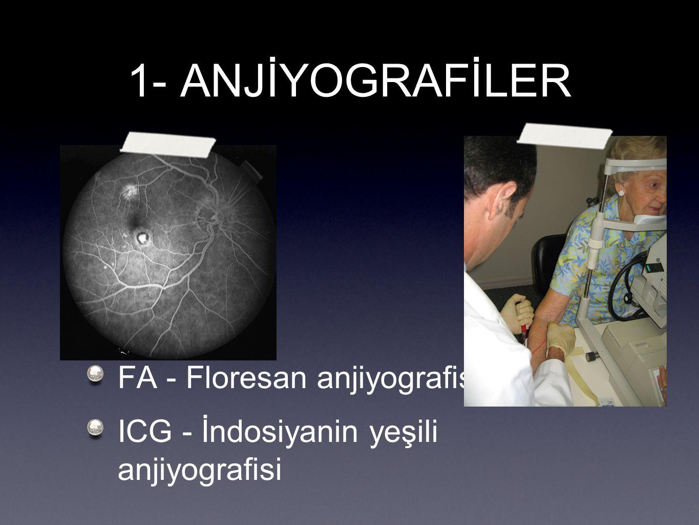 1- ANJİYOGRAFİLER FA - Floresan anjiyografisi ICG - İndosiyanin yeşili anjiyografisi