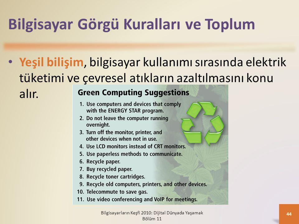 Bilgisayar Görgü Kuralları ve Toplum Yeşil bilişim, bilgisayar kullanımı sırasında elektrik tüketimi ve çevresel atıkların azaltılmasını konu alır. Bi