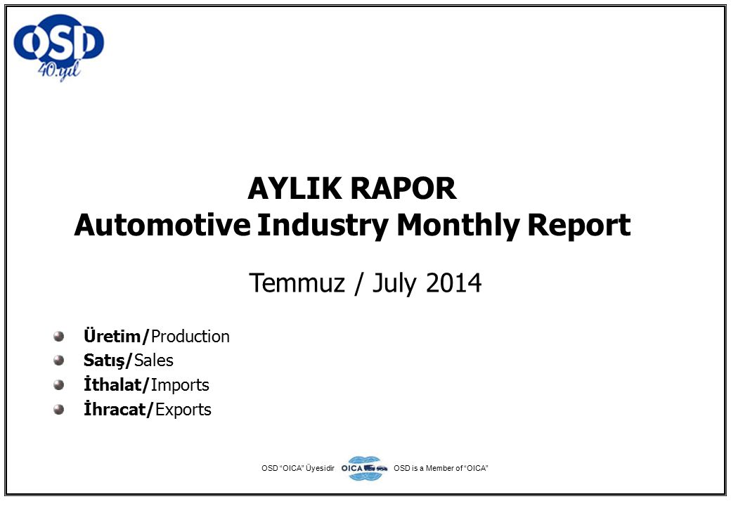 2014 Temmuz Ayı Özeti / 2014 July Summary (*) Ortalama Değerler / Average Values (**) Toplam Sanayi / Total Industry Including Components