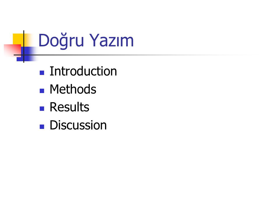 Doğru Yazım Introduction Methods Results Discussion