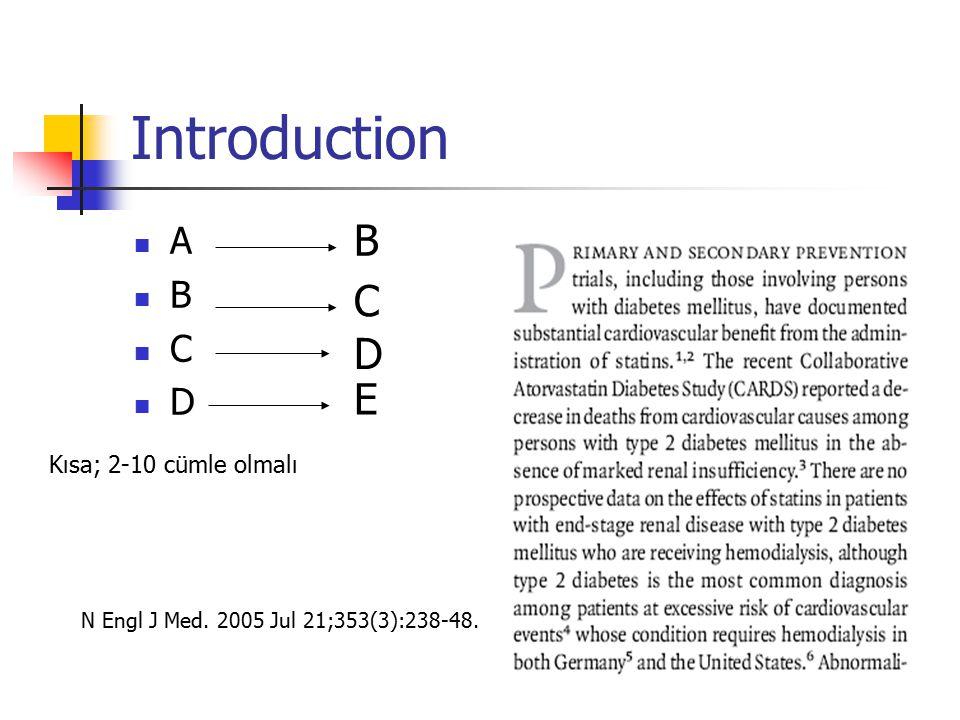 Introduction A B C D B C D E N Engl J Med. 2005 Jul 21;353(3):238-48. Kısa; 2-10 cümle olmalı