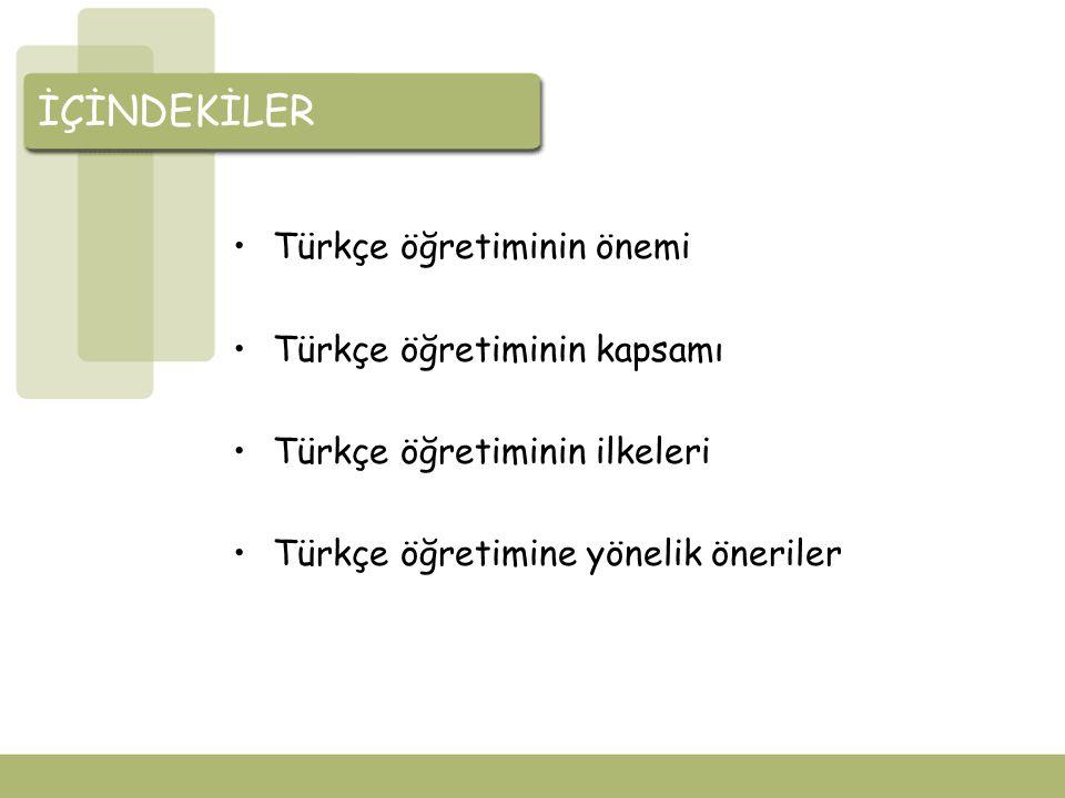 Türkçe öğretiminin önemi Türkçe herşeyden önce çocuğun anlama ve anlatma gücünü geliştirir.