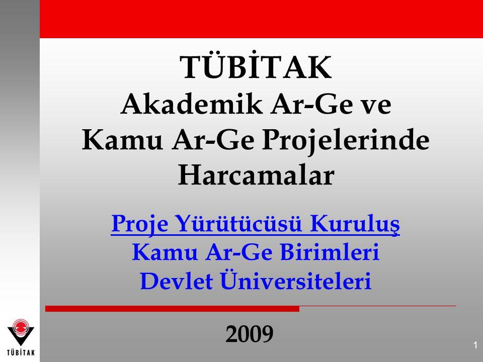 1 TÜBİTAK Akademik Ar-Ge ve Kamu Ar-Ge Projelerinde Harcamalar Proje Yürütücüsü Kuruluş Kamu Ar-Ge Birimleri Devlet Üniversiteleri 2009