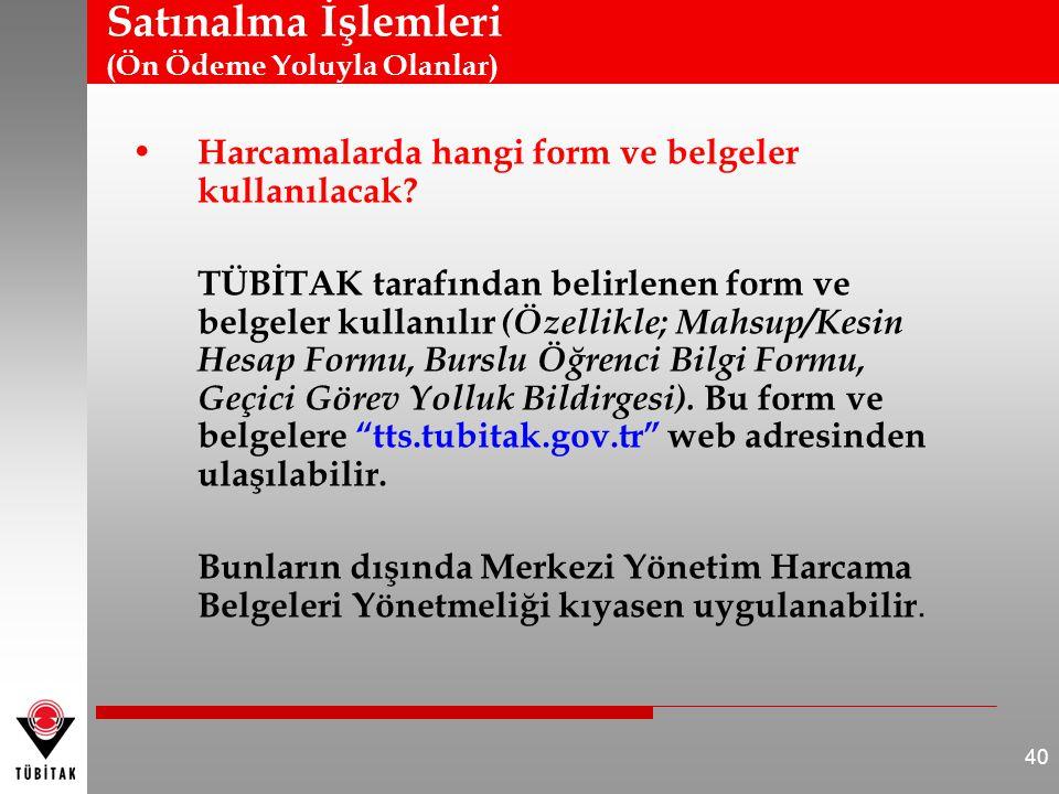 Satınalma İşlemleri (Ön Ödeme Yoluyla Olanlar) Harcamalarda hangi form ve belgeler kullanılacak? TÜBİTAK tarafından belirlenen form ve belgeler kullan