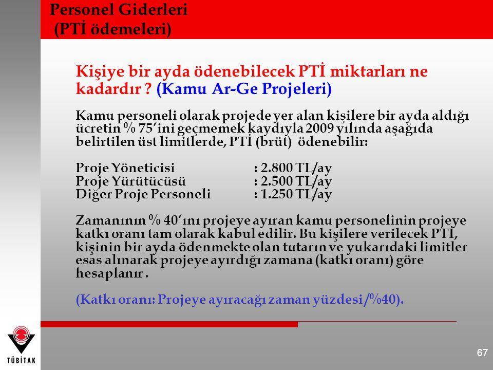 Kişiye bir ayda ödenebilecek PTİ miktarları ne kadardır ? (Kamu Ar-Ge Projeleri) Kamu personeli olarak projede yer alan kişilere bir ayda aldığı ücret