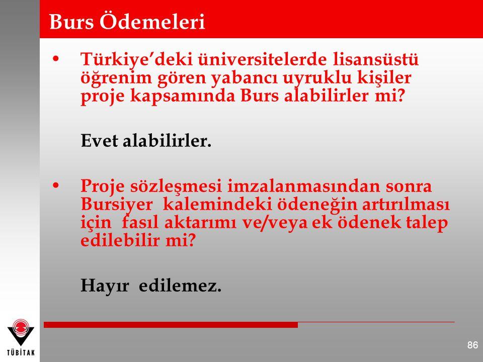 Burs Ödemeleri Türkiye'deki üniversitelerde lisansüstü öğrenim gören yabancı uyruklu kişiler proje kapsamında Burs alabilirler mi? Evet alabilirler. P