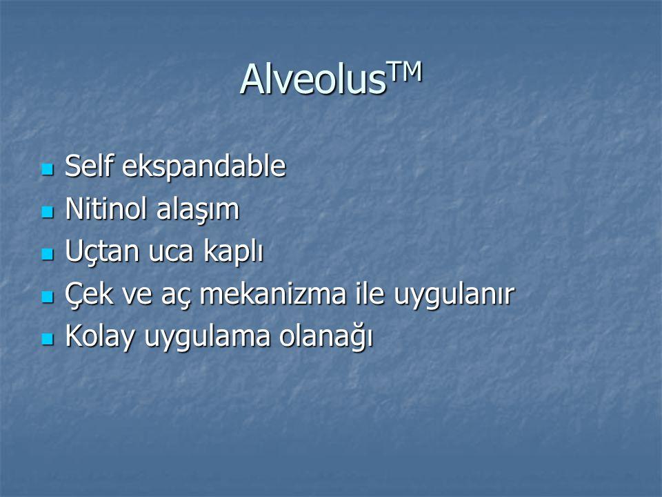 Alveolus TM Self ekspandable Self ekspandable Nitinol alaşım Nitinol alaşım Uçtan uca kaplı Uçtan uca kaplı Çek ve aç mekanizma ile uygulanır Çek ve a