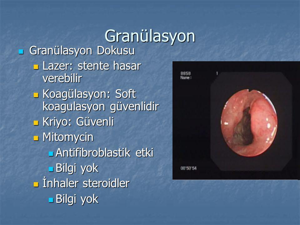 Granülasyon Granülasyon Dokusu Granülasyon Dokusu Lazer: stente hasar verebilir Lazer: stente hasar verebilir Koagülasyon: Soft koagulasyon güvenlidir