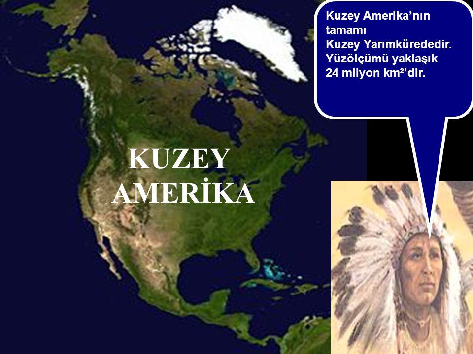 sunuindir.blogspot.com KUZEY AMERİKA Kuzey Amerika'nın tamamı Kuzey Yarımkürededir. Yüzölçümü yaklaşık 24 milyon km²'dir.