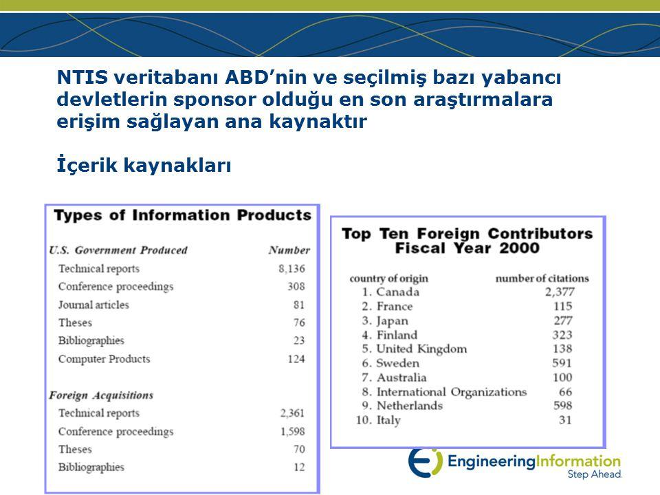 www.ei.org NTIS veritabanı ABD'nin ve seçilmiş bazı yabancı devletlerin sponsor olduğu en son araştırmalara erişim sağlayan ana kaynaktır İçerik kaynakları