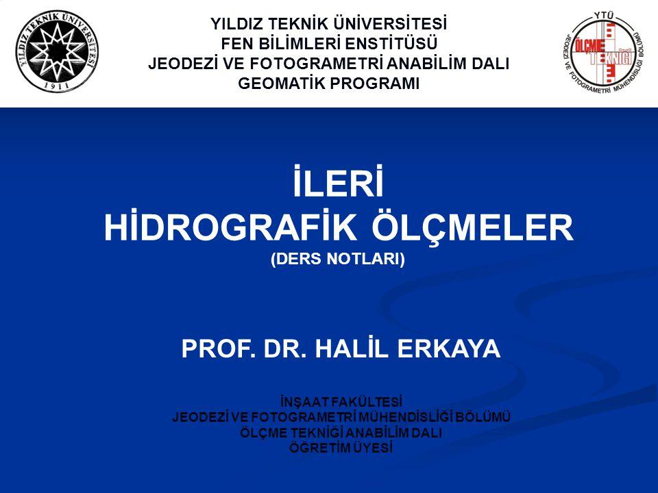 İLERİ HİDROGRAFİK ÖLÇMELER (DERS NOTLARI) PROF.DR.