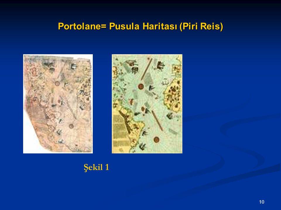 10 Portolane= Pusula Haritası (Piri Reis) Şekil 1