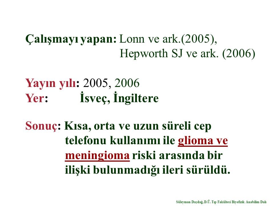 Çalışmayı yapan: Lonn ve ark.(2005), Hepworth SJ ve ark.