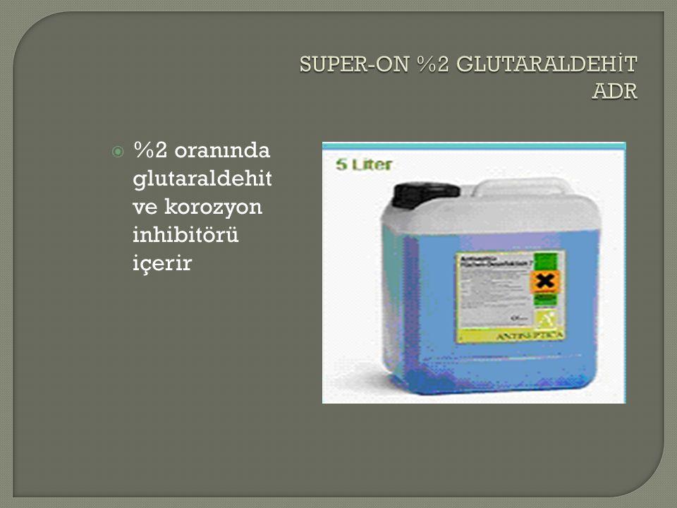  %2 oranında glutaraldehit ve korozyon inhibitörü içerir