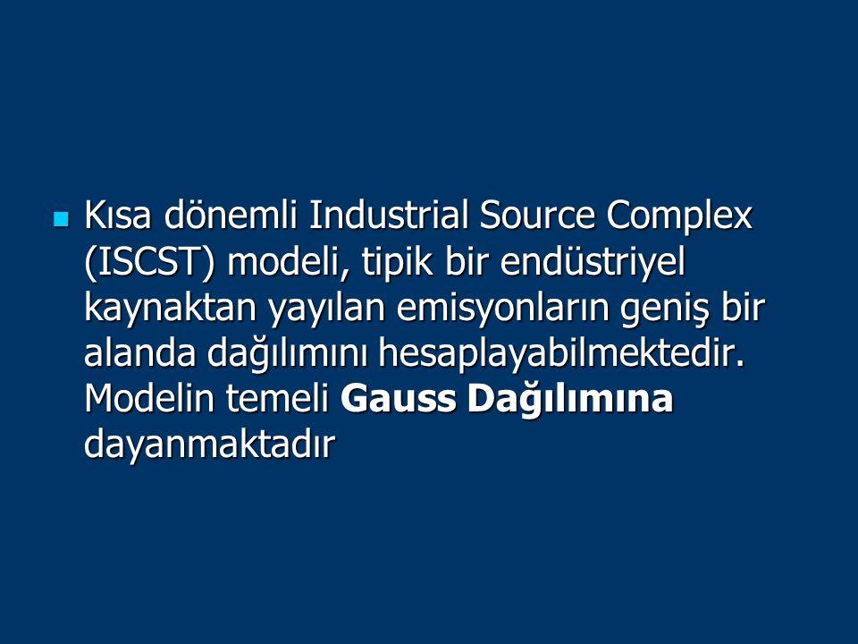 Kısa dönemli Industrial Source Complex (ISCST) modeli, tipik bir endüstriyel kaynaktan yayılan emisyonların geniş bir alanda dağılımını hesaplayabilme