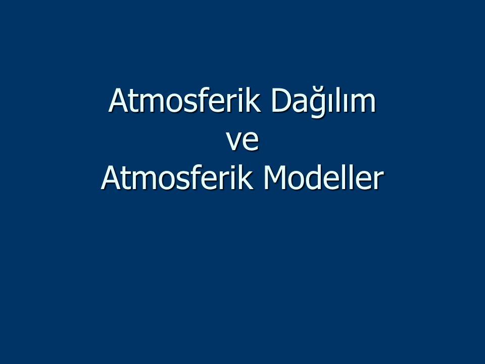 Atmosferik Dağılım ve Atmosferik Modeller