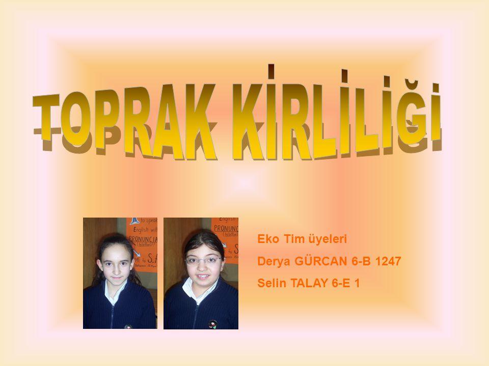 Eko Tim üyeleri Derya GÜRCAN 6-B 1247 Selin TALAY 6-E 1