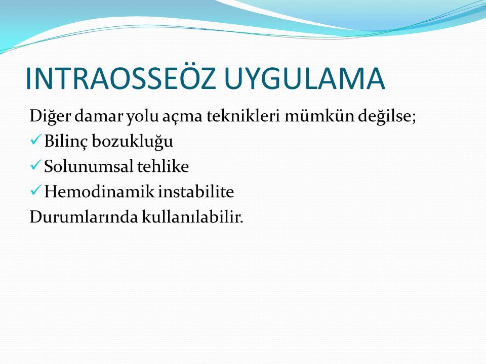 Endikasyonları Kardiyak arrest Yanık Şok-travma Koma Kafa travması Solunum arresti Dehidratasyon Diyaliz
