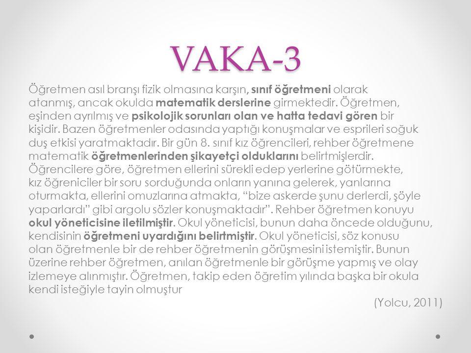 VAKA-3 Öğretmen asıl branşı fizik olmasına karşın, sınıf öğretmeni olarak atanmış, ancak okulda matematik derslerine girmektedir. Öğretmen, eşinden ay