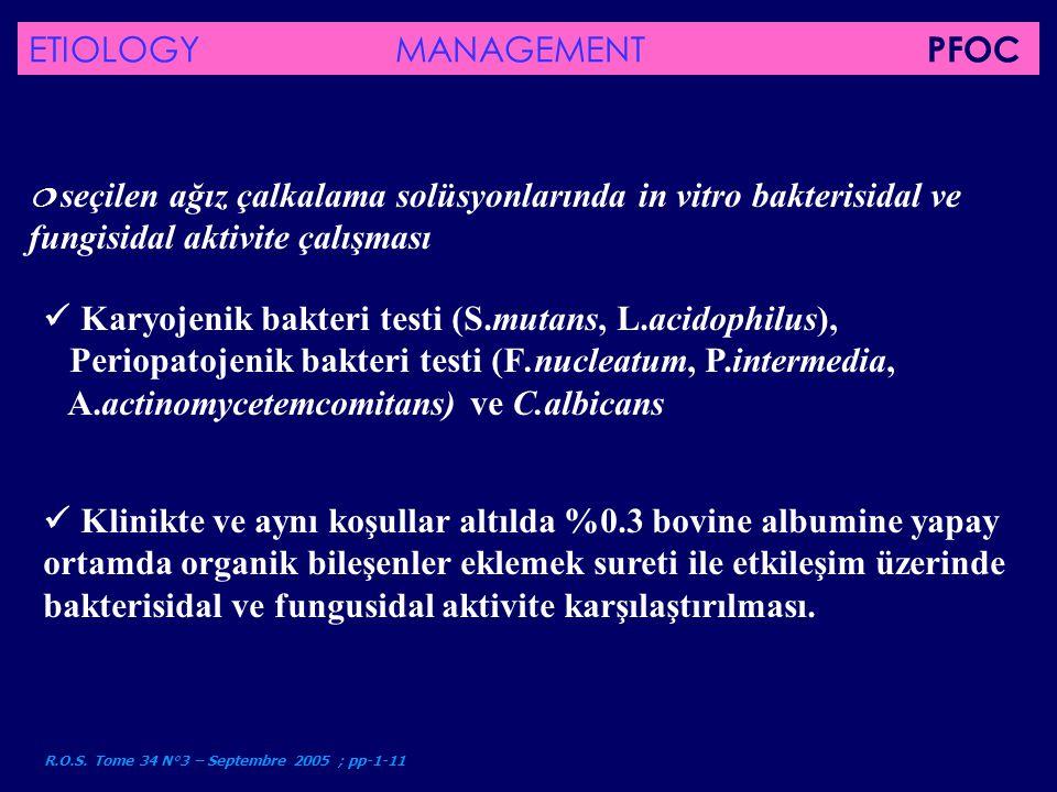 R.O.S. Tome 34 N°3 – Septembre 2005 ; pp-1-11  seçilen ağız çalkalama solüsyonlarında in vitro bakterisidal ve fungisidal aktivite çalışması Klinikte