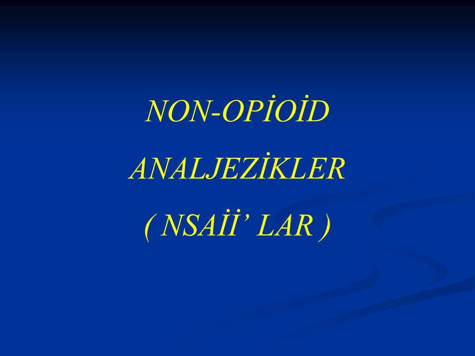 NON-OPİOİD ANALJEZİKLER ( NSAİİ' LAR )