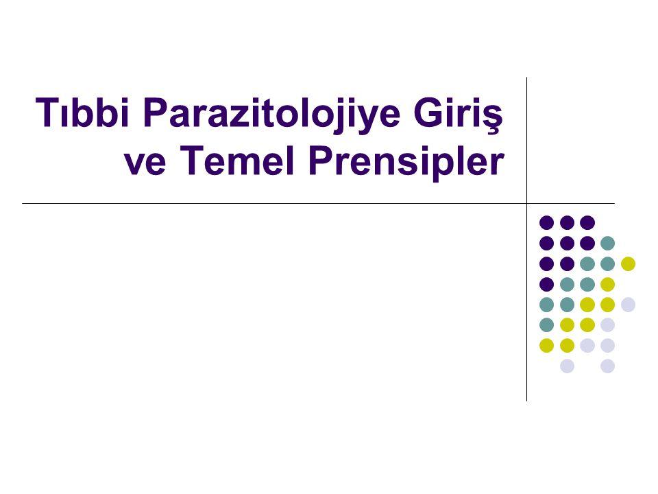 Tıbbi Parazitolojiye Giriş ve Temel Prensipler