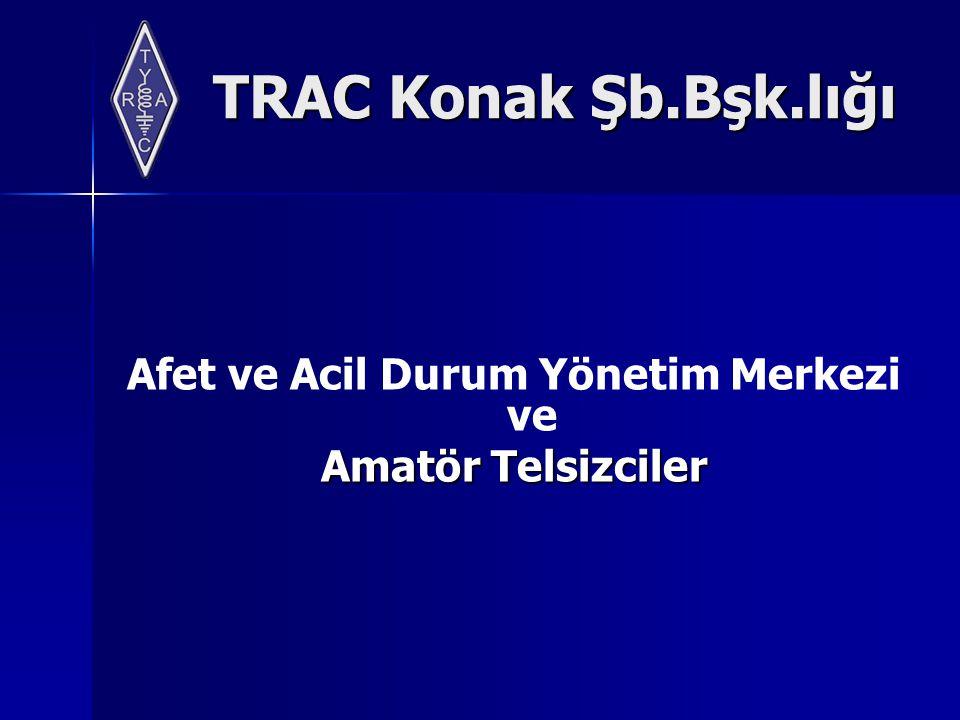 TRAC Konak Şb.Bşk.lığı Afet ve Acil Durum Yönetim Merkezi ve Amatör Telsizciler