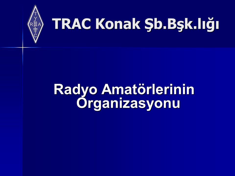 TRAC Konak Şb.Bşk.lığı Radyo Amatörlerinin Organizasyonu