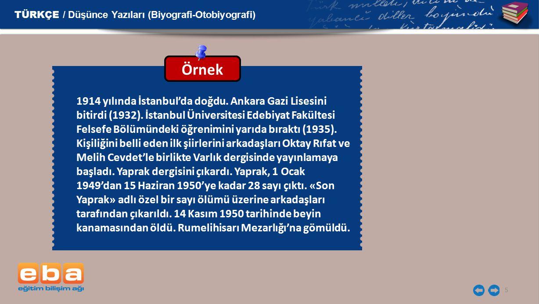 5 1914 yılında İstanbul'da doğdu. Ankara Gazi Lisesini bitirdi (1932). İstanbul Üniversitesi Edebiyat Fakültesi Felsefe Bölümündeki öğrenimini yarıda