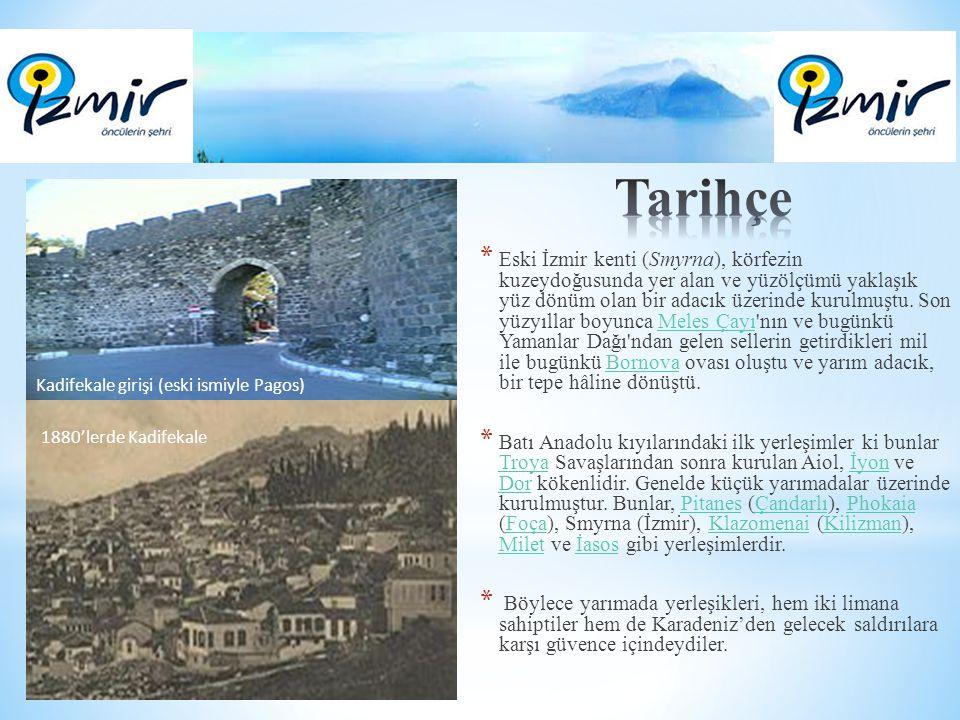 * Eski İzmir kenti (Smyrna), körfezin kuzeydoğusunda yer alan ve yüzölçümü yaklaşık yüz dönüm olan bir adacık üzerinde kurulmuştu. Son yüzyıllar boyun