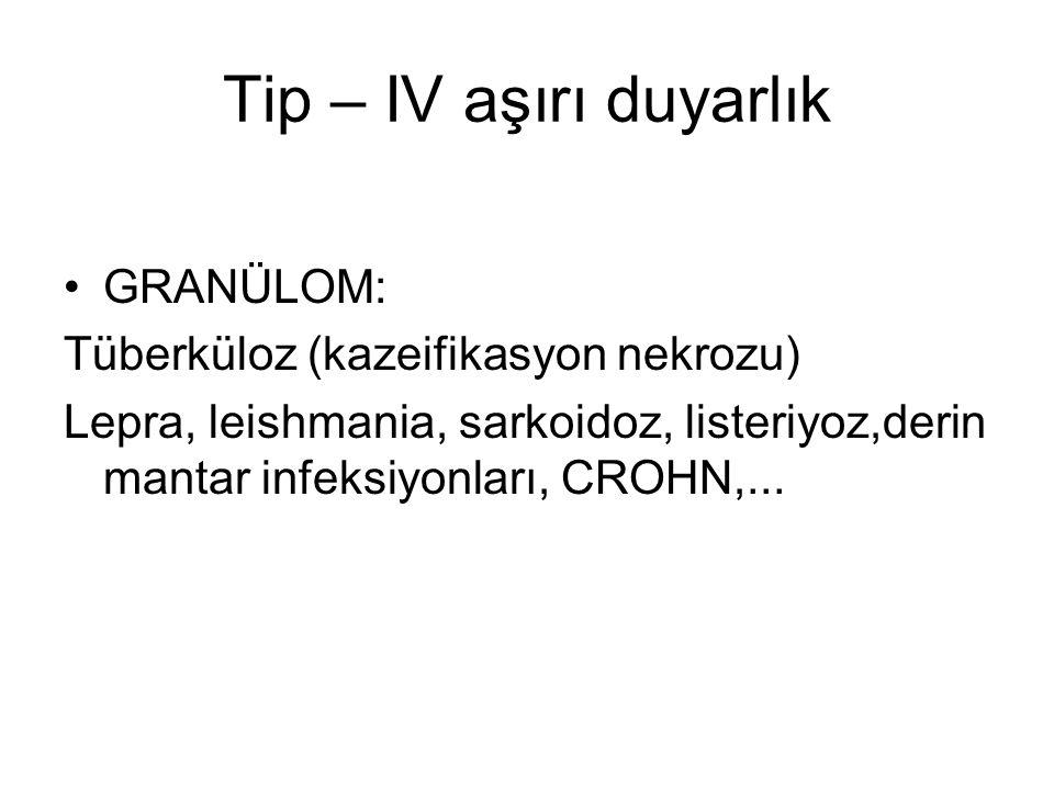 GRANÜLOM: Tüberküloz (kazeifikasyon nekrozu) Lepra, leishmania, sarkoidoz, listeriyoz,derin mantar infeksiyonları, CROHN,...
