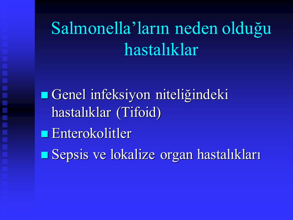 Salmonella'ların neden olduğu hastalıklar Genel infeksiyon niteliğindeki hastalıklar (Tifoid) Genel infeksiyon niteliğindeki hastalıklar (Tifoid) Ente