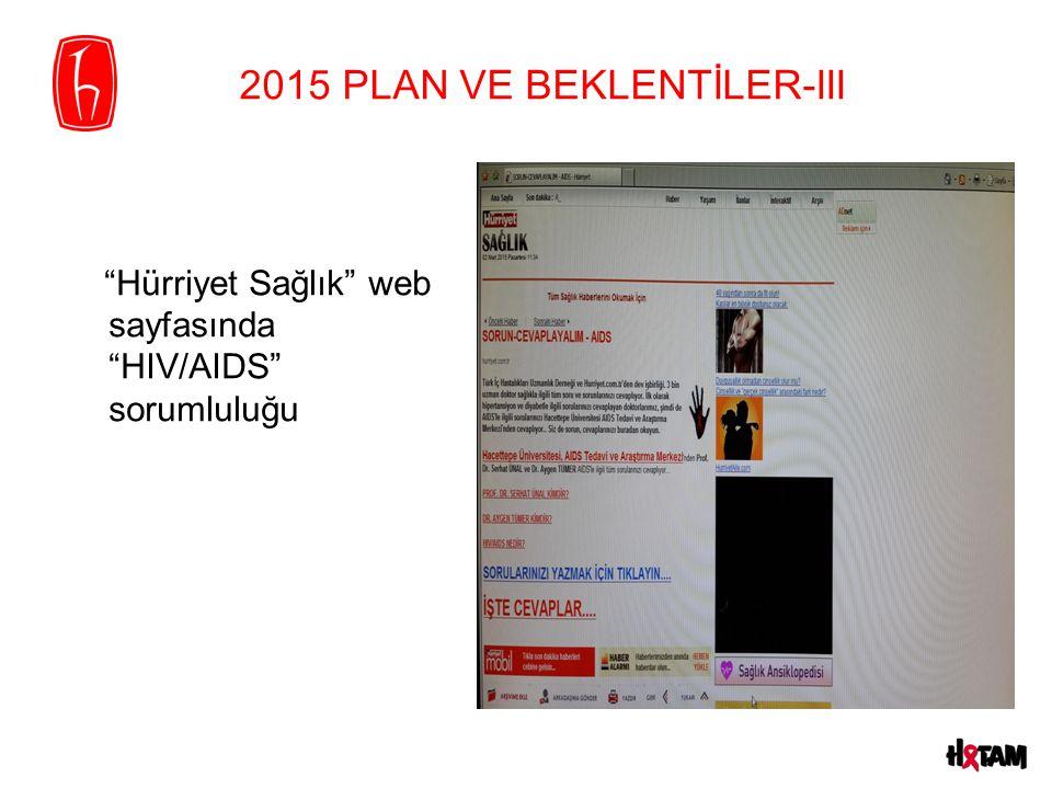 """2015 PLAN VE BEKLENTİLER-III """"Hürriyet Sağlık"""" web sayfasında """"HIV/AIDS"""" sorumluluğu"""