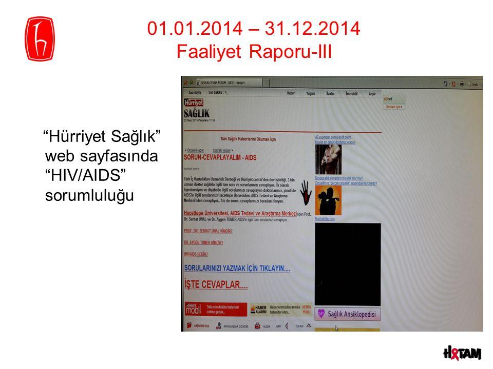 """01.01.2014 – 31.12.2014 Faaliyet Raporu-III """"Hürriyet Sağlık"""" web sayfasında """"HIV/AIDS"""" sorumluluğu"""