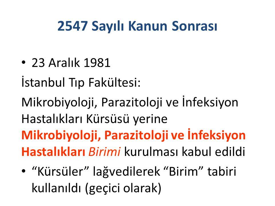 23 Aralık 1981 İstanbul Tıp Fakültesi: Mikrobiyoloji, Parazitoloji ve İnfeksiyon Hastalıkları Kürsüsü yerine Mikrobiyoloji, Parazitoloji ve İnfeksiyon