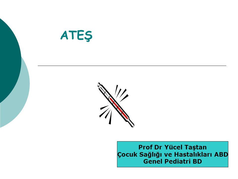 ATEŞ Prof Dr Yücel Taştan Çocuk Sağlığı ve Hastalıkları ABD Genel Pediatri BD