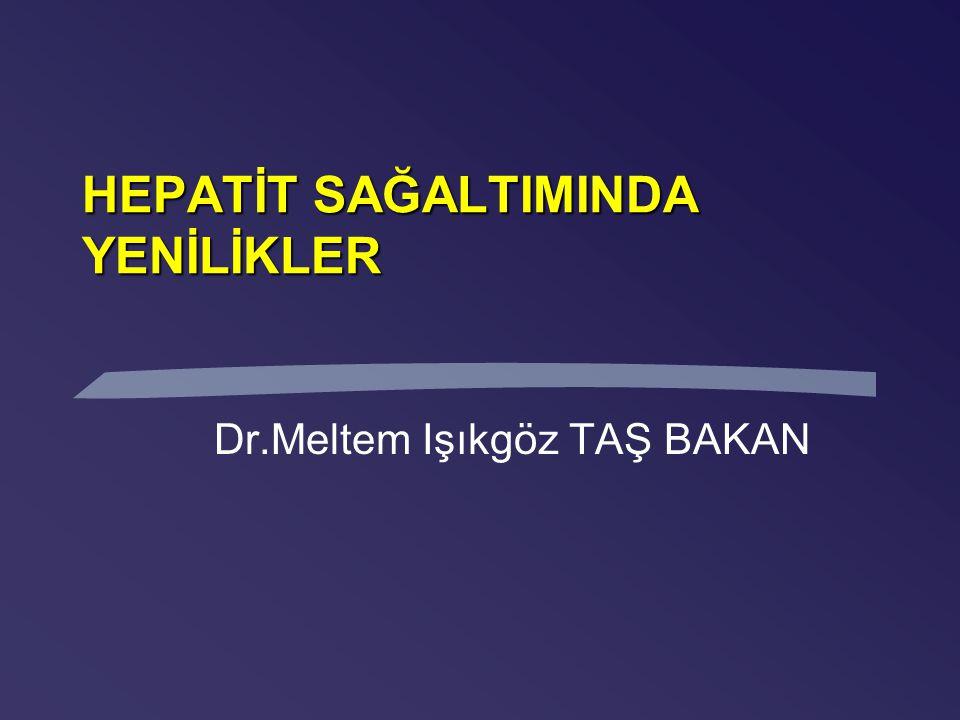 Dr.Meltem Işıkgöz TAŞ BAKAN HEPATİT SAĞALTIMINDA YENİLİKLER