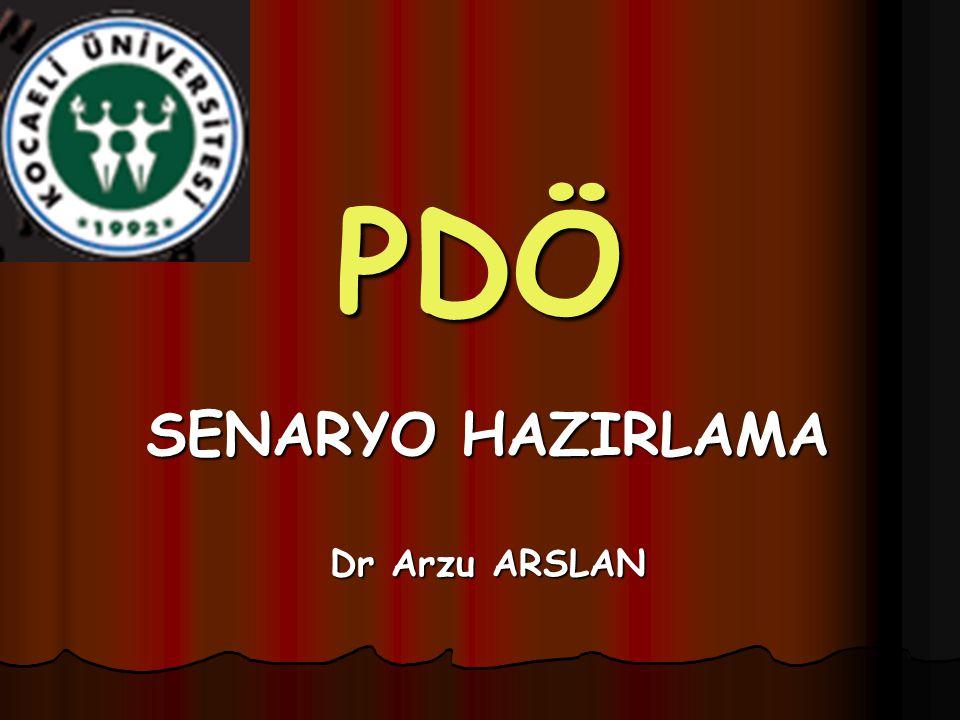 PDÖ SENARYO HAZIRLAMA Dr Arzu ARSLAN