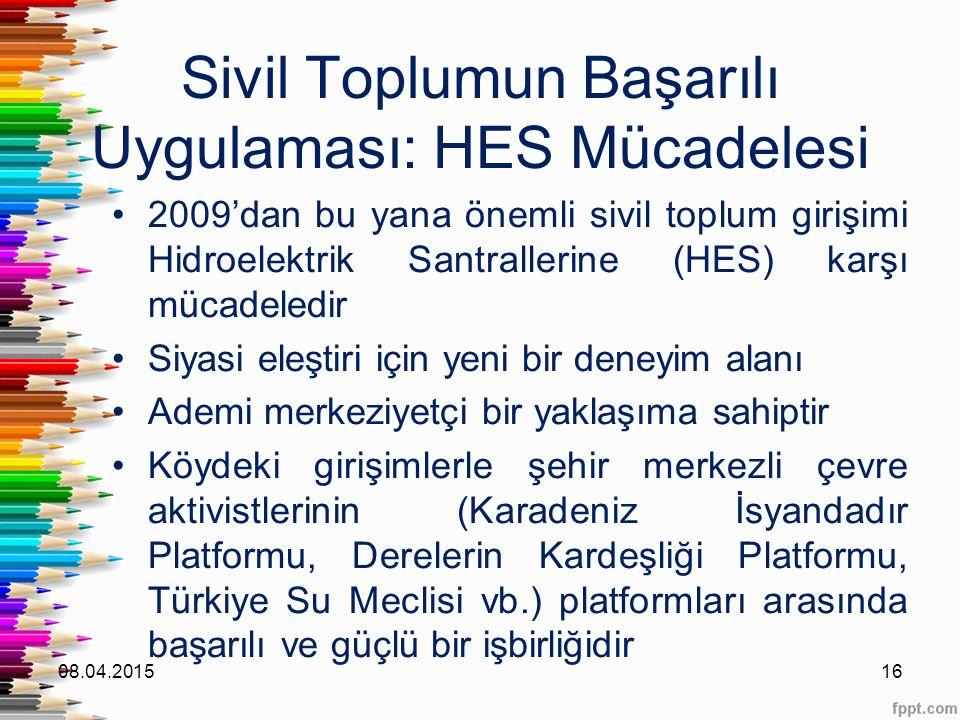 Sivil Toplumun Başarılı Uygulaması: HES Mücadelesi 2009'dan bu yana önemli sivil toplum girişimi Hidroelektrik Santrallerine (HES) karşı mücadeledir S