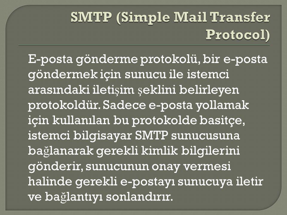 E-posta gönderme protokolü, bir e-posta göndermek için sunucu ile istemci arasındaki ileti ş im ş eklini belirleyen protokoldür.