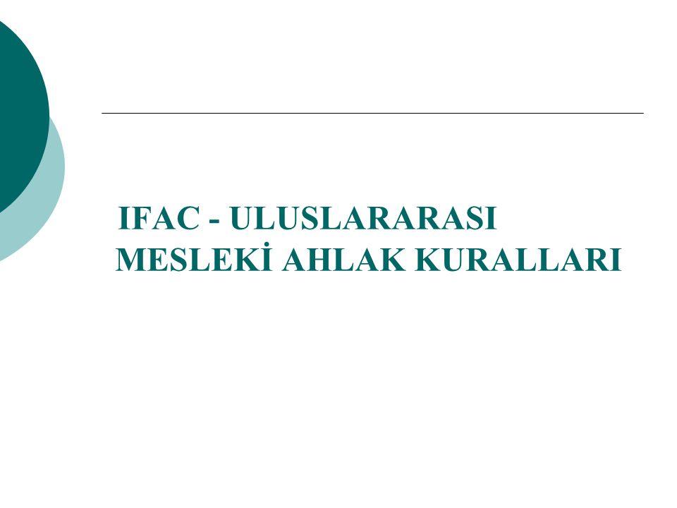 IFAC - ULUSLARARASI MESLEKİ AHLAK KURALLARI