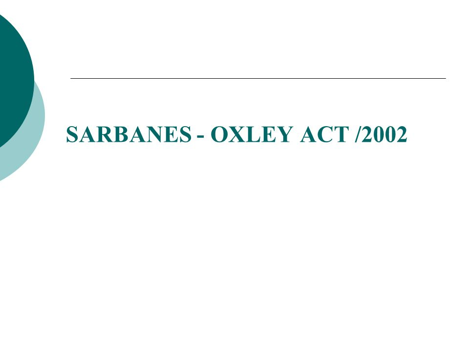 SARBANES - OXLEY ACT /2002