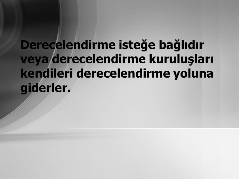 RATING'in (DERECELENDİRMENİN) FAYDALARI 4.